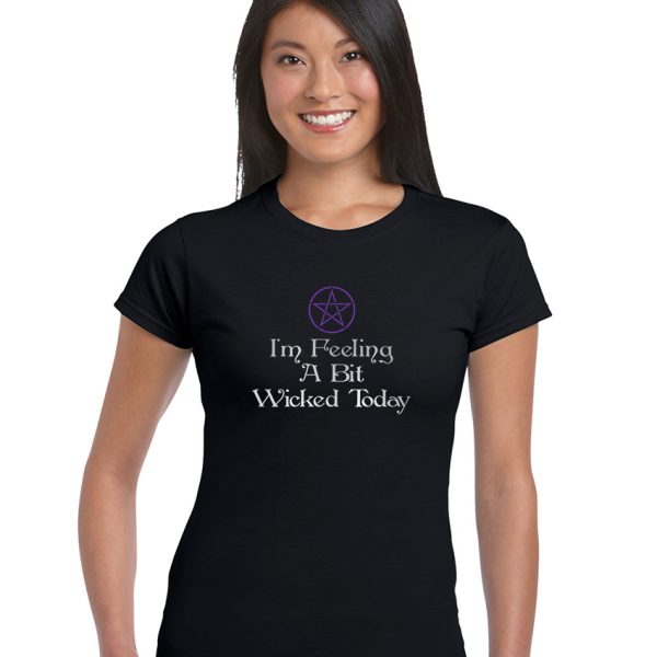 I'm Feeling A Bit Wicked Today ladies pagan top