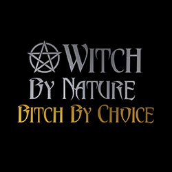witch by nature bitch by choice pagan top