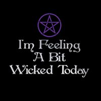 i'm feeling a bit wicked today