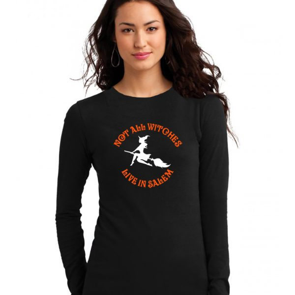 not all witches live in salem ladies shirt